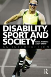 Foto Cover di Disability, Sport and Society, Ebook inglese di Andy Smith,Nigel Thomas, edito da Taylor and Francis