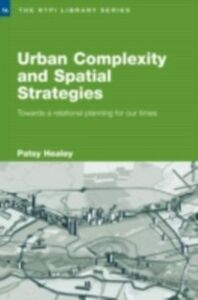 Foto Cover di Urban Complexity and Spatial Strategies, Ebook inglese di Patsy Healey, edito da Taylor and Francis