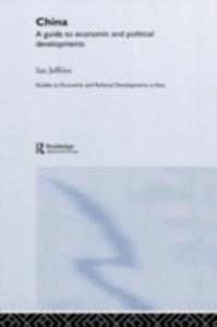 Ebook in inglese China: A Guide to Economic and Political Developments Jeffries, Ian