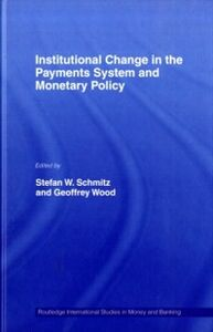 Foto Cover di Institutional Change in the Payments System and Monetary Policy, Ebook inglese di Stefan W. Schmitz,Geoffrey Wood, edito da Taylor and Francis