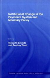 Institutional Change in the Payments System and Monetary Policy