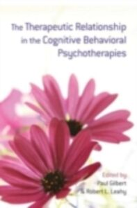 Ebook in inglese Therapeutic Relationship in the Cognitive Behavioral Psychotherapies