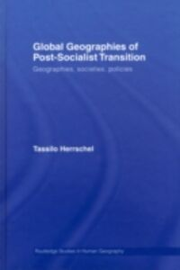 Ebook in inglese Global Geographies of Post-Socialist Transition Herrschel, Tassilo