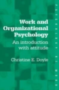 Foto Cover di Work and Organizational Psychology, Ebook inglese di Christine Doyle, edito da Taylor and Francis