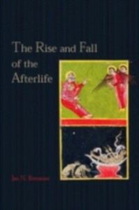 Foto Cover di Rise and Fall of the Afterlife, Ebook inglese di Jan N. Bremmer, edito da Taylor and Francis
