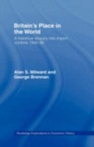 Ebook in inglese Britain's Place in the World Brennan, George , Milward, Alan