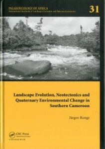 Ebook in inglese Landscape Evolution, Neotectonics and Quaternary Environmental Change in Southern Cameroon