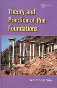 Ebook in inglese Theory and Practice of Pile Foundations Guo, Wei Dong
