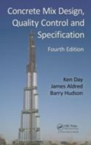 Ebook in inglese Concrete Mix Design, Quality Control and Specification, Fourth Edition Aldred, James , Day, Ken W. , Hudson, Barry