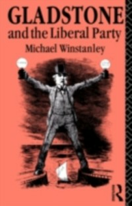 Ebook in inglese Gladstone and the Liberal Party Winstanley, Michael J.