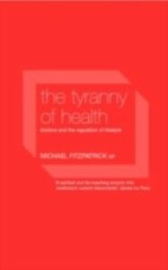 Ebook in inglese Tyranny of Health Fitzpatrick, Michael