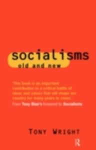 Foto Cover di Socialisms: Old and New, Ebook inglese di Tony Wright, edito da Taylor and Francis