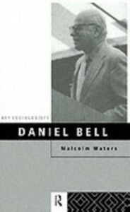 Foto Cover di Daniel Bell, Ebook inglese di Malcolm Waters, edito da Taylor and Francis