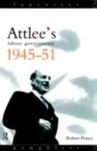Ebook in inglese Attlee's Labour Governments 1945-51 PEARCE, ROBERT