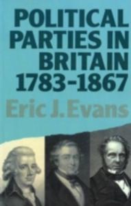 Ebook in inglese Political Parties in Britain 1783-1867 Evans, Eric J.