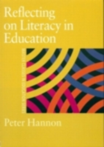Ebook in inglese Reflecting on Literacy in Education Hannon, Peter
