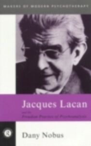 Ebook in inglese Jacques Lacan and the Freudian Practice of Psychoanalysis Nobus, Dany
