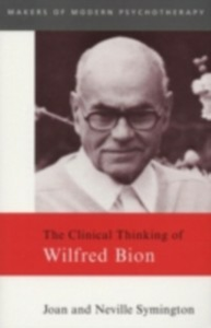 Ebook in inglese Clinical Thinking of Wilfred Bion Symington, Joan , Symington, Neville