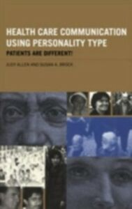 Ebook in inglese Health Care Communication Using Personality Type Allen, Judy , Brock, Susan A.