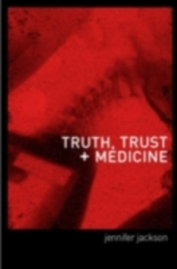 Ebook in inglese Truth, Trust and Medicine Jackson, Jennifer