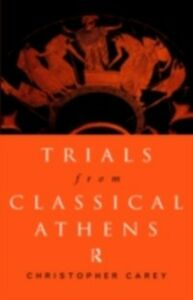 Ebook in inglese Trials from Classical Athens Carey, Christopher