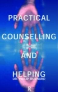 Ebook in inglese Practical Counselling and Helping Burnard, Philip