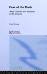 Foto Cover di Fear of the Dark, Ebook inglese di Lola Young, edito da Taylor and Francis