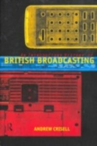 Ebook in inglese Introductory History of British Broadcasting Crisell, Andrew