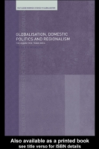 Ebook in inglese Globalisation, Domestic Politics and Regionalism Nesadurai, Helen E.S.