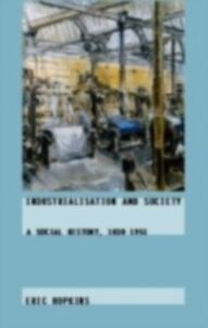 Ebook in inglese Industrialisation and Society Hopkins, Eric