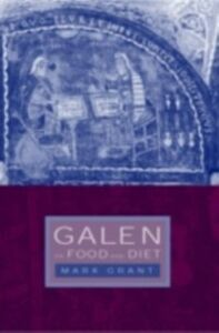 Ebook in inglese Galen on Food and Diet Grant, Mark