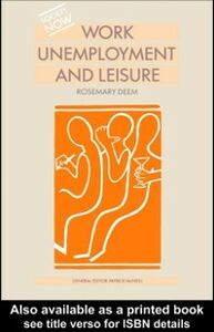 Foto Cover di Work, Unemployment and Leisure, Ebook inglese di Rosemary Deem, edito da Taylor and Francis