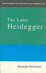Ebook in inglese Routledge Philosophy Guidebook to the Later Heidegger Pattison, George