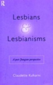 Foto Cover di Lesbians and Lesbianisms, Ebook inglese di Claudette Kulkarni, edito da Taylor and Francis