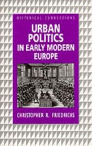 Ebook in inglese Urban Politics in Early Modern Europe Friedrichs, Christopher R.