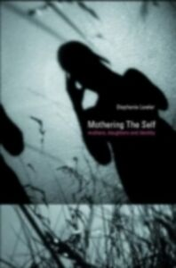 Ebook in inglese Mothering the Self Lawler, Stephanie