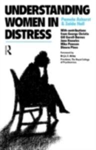 Foto Cover di Understanding Women in Distress, Ebook inglese di Dr Pamela Ashurst,Dr Zaida Hall, edito da Taylor and Francis