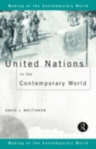 Ebook in inglese United Nations in the Contemporary World Whittaker, David J.