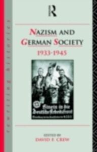 Ebook in inglese Nazism and German Society, 1933-1945 -, -