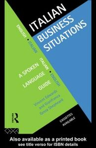 Foto Cover di Italian Business Situations, Ebook inglese di Vincent Edwards,Gianfranca Gessa Shepheard, edito da Taylor and Francis