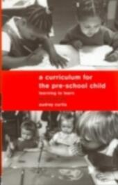 Curriculum for the Pre-School Child