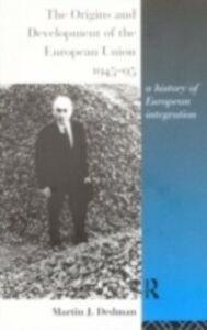 Ebook in inglese Origins and Development of the European Union 1945-1995 Dedman, Martin
