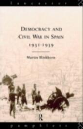 Democracy and Civil War in Spain 1931-1939