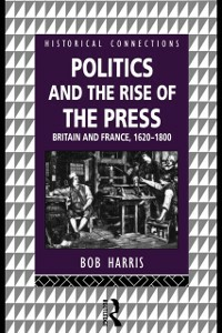 Ebook in inglese Politics and the Rise of the Press Harris, Bob