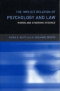 Ebook in inglese Implicit Relation of Psychology and Law Raitt, Fiona , Zeedyk, Suzanne