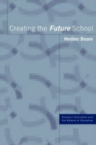 Ebook in inglese Creating the Future School Beare, Hedley