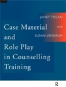 Ebook in inglese Case Material and Role Play in Counselling Training Lendrum, Susan , Tolan, Janet