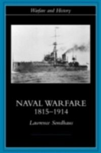Foto Cover di Naval Warfare, 1815-1914, Ebook inglese di Lawrence Sondhaus, edito da Taylor and Francis
