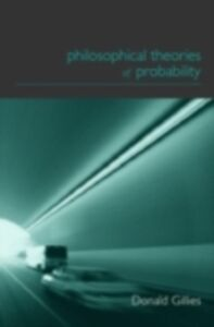 Foto Cover di Philosophical Theories of Probability, Ebook inglese di Donald Gillies, edito da Taylor and Francis