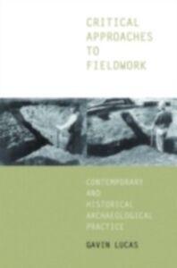 Ebook in inglese Critical Approaches to Fieldwork Lucas, Gavin